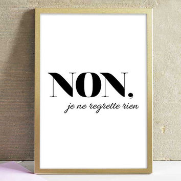 Printable French Typography Non Je Ne Regrette Rien Typographic Art Black & White Poster Home Decor Office Decor Kitchen Decor Wall Art