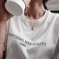 """""""Everything Has Beauty"""" Tee"""
