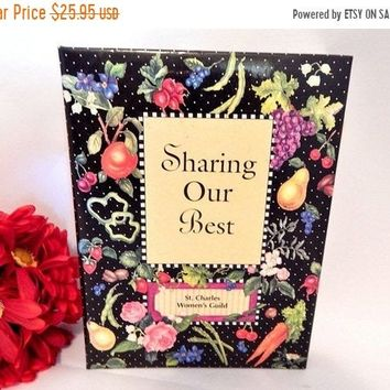 Sharing Our Best Cook Book Vintage 1996  St Charles Women's Guild Hardcover Three Ring American Food Recipe Book FREE SHIPPING