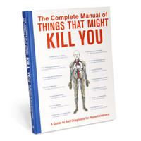 The Complete Manual of Things that Might Kill You by Knock Knock