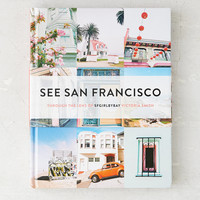 See San Francisco: Through The Lens Of SFGirlbyBay By Victoria Smith | Urban Outfitters