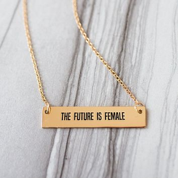 The Future is Female Gold / Silver Bar Necklace