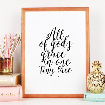 Nursery Wall Art Baby Girl Print Baby Boy Gift Printable Art Scripture Art Decor Christian Nursery Prints All Of Gods Grace in One Tiny Face