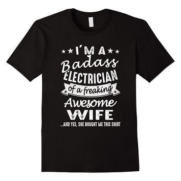 I'm A Badass Electrician Of A Freaking Awesome Wife