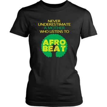 Never underestimate a Mother who listens to an Afrobeat T-shirt