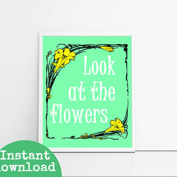 Look at the flowers, digital print, zombie quote art print instant download printable, green and yellow flowers, daffodil print, zombie fan