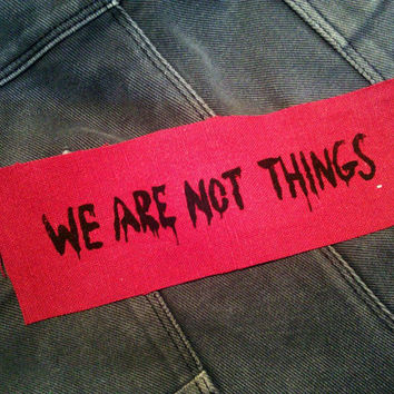 We Are Not Things sew on patch red, Mad Max patch, Furiosa, feminist patch, queer, punk patches, riot grrrl, hardcore, fury road