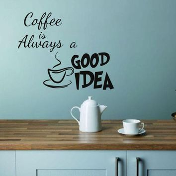 Coffee Is Always A Good Idea Kitchen Wall Sticker