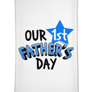 Our 1st Father's Day Flour Sack Dish Towel by TooLoud