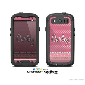 The Pink & White Polka Dot Pattern V4 with Name Script Skin For The Samsung Galaxy S3 LifeProof Case