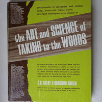 Camping Hiking Book The Art and Science of Taking to the Woods, Outdoors, Backpacking, Primitive Skills for Survivalist or Prepper