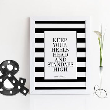 COCO CHANEL PRINT,Keep Your Heels Head And Standards High,Fashion Print,Fashionista,Chanel Quote,Chanel Saying,Inspirational Art,Motivation