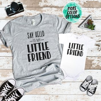 DAD Say Hello to my Little Friend & Little Friend Matching Tops