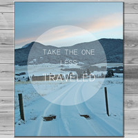 Inspirational Print, Montana Photograph, Typography Print, Snow Photo, Inspirational quote, Mountain Photo, Photo quote print