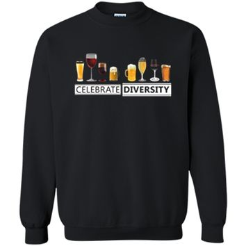 Celebrate Diversity Alcohol Wine Beer Booze Drinking T-Shirt Printed Crewneck Pullover Sweatshirt