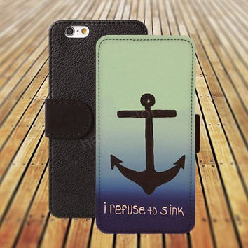 iphone 6 case irefuse to sink anchor colorful iphone 4/4s iphone 5 5C 5S iPhone 6 Plus iphone 5C Wallet Case,iPhone 5 Case,Cover,Cases colorful pattern L506