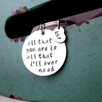 All I'll Ever Need, I Got You, You Got Me, Husband, Boyfriend Gift, Keychain Gift, Stamped Mens Gift