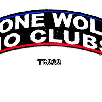Lone Wolf No Club Top Rocker Iron on Patch for Biker Vest TR333