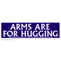 Arms are for Hugging Bumper Sticker on Sale for $2.99 at HippieShop.com