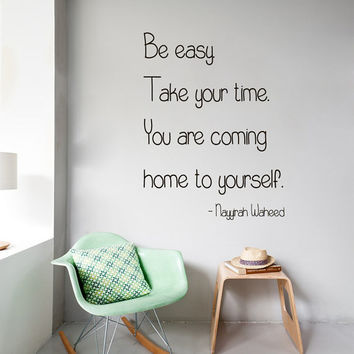 Wall Decals Words Be Easy Take Your Time You are Coming Home To Yourself Quote Home Vinyl Decal Sticker Kids Nursery Baby Room Decor kk590