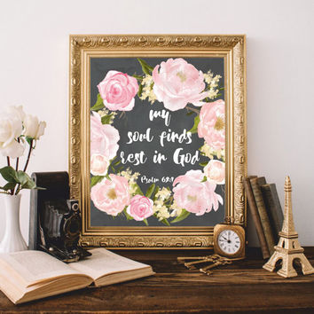 Bible verses art Printable My soul finds rest in God Psalm 62:1 Bible quote Print Scripture Home decor Watercolor flowers 8x10 Digital file
