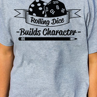 Rolling Dice Builds Character, dnd shirts, dungeons and dragons shirts, rpg shirts, role playing shirts, rpg t-shirts, gifts for roleplayers