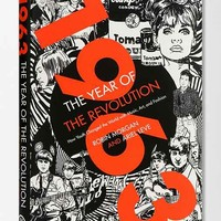 1963: The Year of the Revolution: How Youth Changed The World With Music, Art, And Fashion By Ariel Leve & Robin Morgan - Assorted One