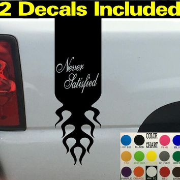 Never Satisfied  Flames Truck Bed Stripe Decal Sticker 4x4 Diesel Truck SUV