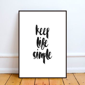 Printable Art, Inspirational Print , Keep Life Simple, Typography Quote, Home Decor, Motivational Poster, Scandinavian Design, Wall Art