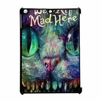 Alice Cheshire Cat We Are All Mad Here iPad Air Case