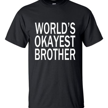 World's Okayest Brother T-Shirt - Funny Men's Tee
