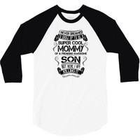 Super Cool Mommy Of A Freaking Awesome Son 3/4 Sleeve Shirt