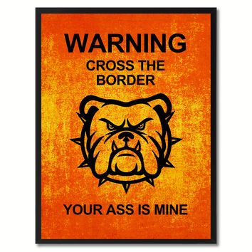 Warning Cross The Border Funny Sign Orange Print on Canvas Picture Frames Home Decor Wall Art Gifts 91926