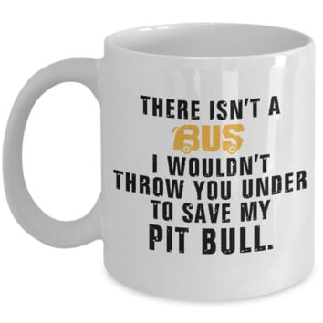 There Isn't A Bus ..To Save My Pit Bull