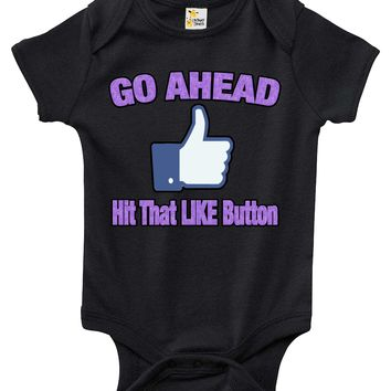 Baby Bodysuit - Go Ahead Hit That Like Button Facebook