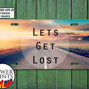 Let's Get Lost Tumblr Inspired Quote Sunset Sky Photography Cute For Front License Plate Car Tag One Size Fits All Vehicle Custom