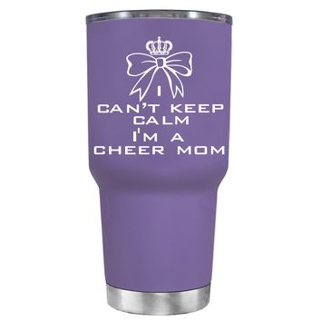 Can't Keep Calm, I'm a Cheer Mom on Lavender 30 oz Tumbler Cup