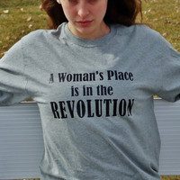 A Woman's Place is in the Revolution Long Sleeve T-Shirt. Women's Rights Feminism Unisex Sizing.