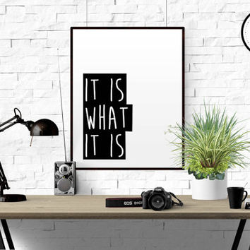 "Printable quote ""It is what it is"" Typographic Print Minimalist Design Poster Nordic Art Black and white vintage home decor Christmas Gift"