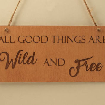 Wild and free sign Wood sign Laser engraved Small sign Laser cut Free shipping Wood saying Sign with quote Modern wall art Motivation sign