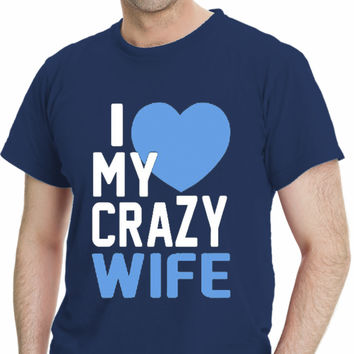I Love My Crazy Wife Men's T-shirts
