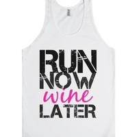 Run now, wine later-Unisex White Tank