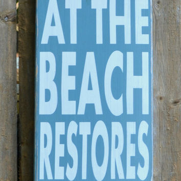 Beach Wood Sign A Day At The Beach Restores The Soul Painted House Coastal Wall Art Rustic