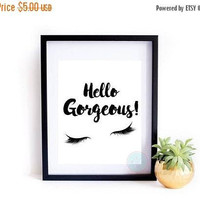 25% OFF SALE- PRINTABLE Art Hello Gorgeous Eyelash Print Eyelash Extension Eyelash Art Makeup Sign Makeup Print Make Wall Art  Beauty Room D