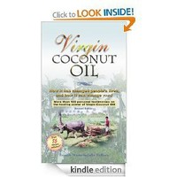 Virgin Coconut Oil: How It Has Changed People`s Lives, and How It Can Change Yours!