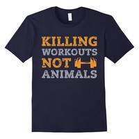 Killing Workouts Not Animals T-Shirt Vegan Bodybuilder Tee