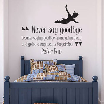 Good Charmant Peter Pan U0027Never Say Goodbyeu0027 Quote Wall Sticker Vinyl