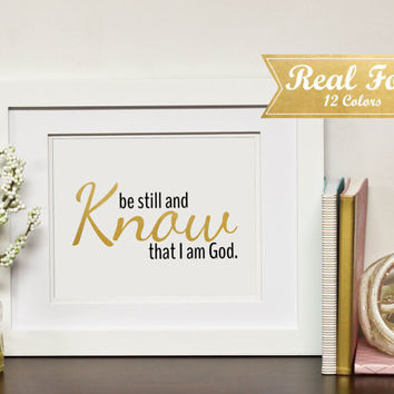 "Real Gold Foil Print With Frame (Optional) -""Be Still And Know That I Am God"" Nursery Decor, Wedding Present, Housewarming Gift, Mom Gift"