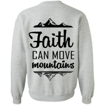 Faith Can Move Mountains Crewneck Pullover Sweatshirt  8 oz.
