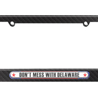 Don't Mess With Delaware License Plate Tag Frame - Carbon Fiber Patterned Finish